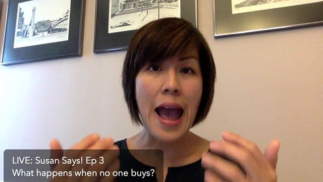 Live! Susan Says: EP#3 – What happens when no one buys?