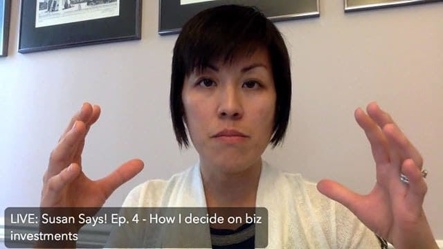 LIVE! Susan Says: Ep#4 – How I Decide On Biz Investments