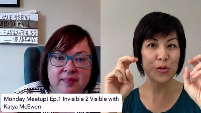 Monday Meetup! Ep. 1 Invisible 2 Visible with Katya McEwen