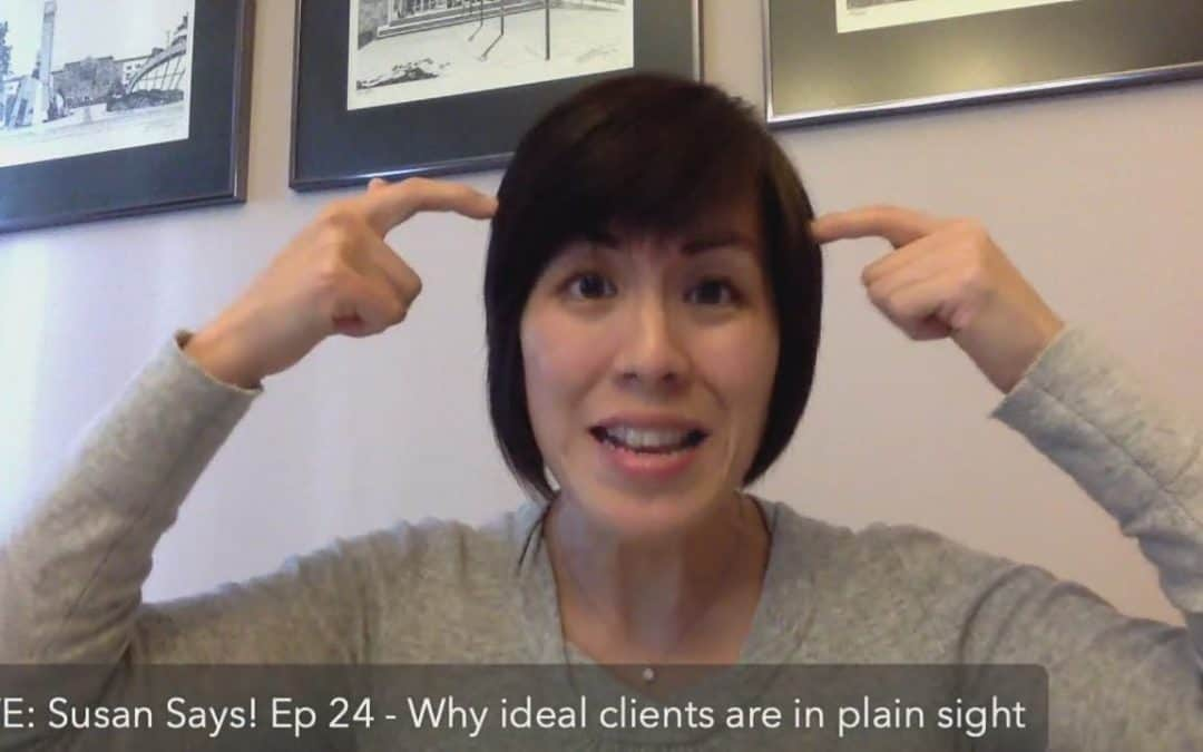 Why ideal clients are hiding in plain sight