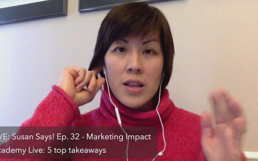 Marketing Impact Academy Live 5 top takeaways