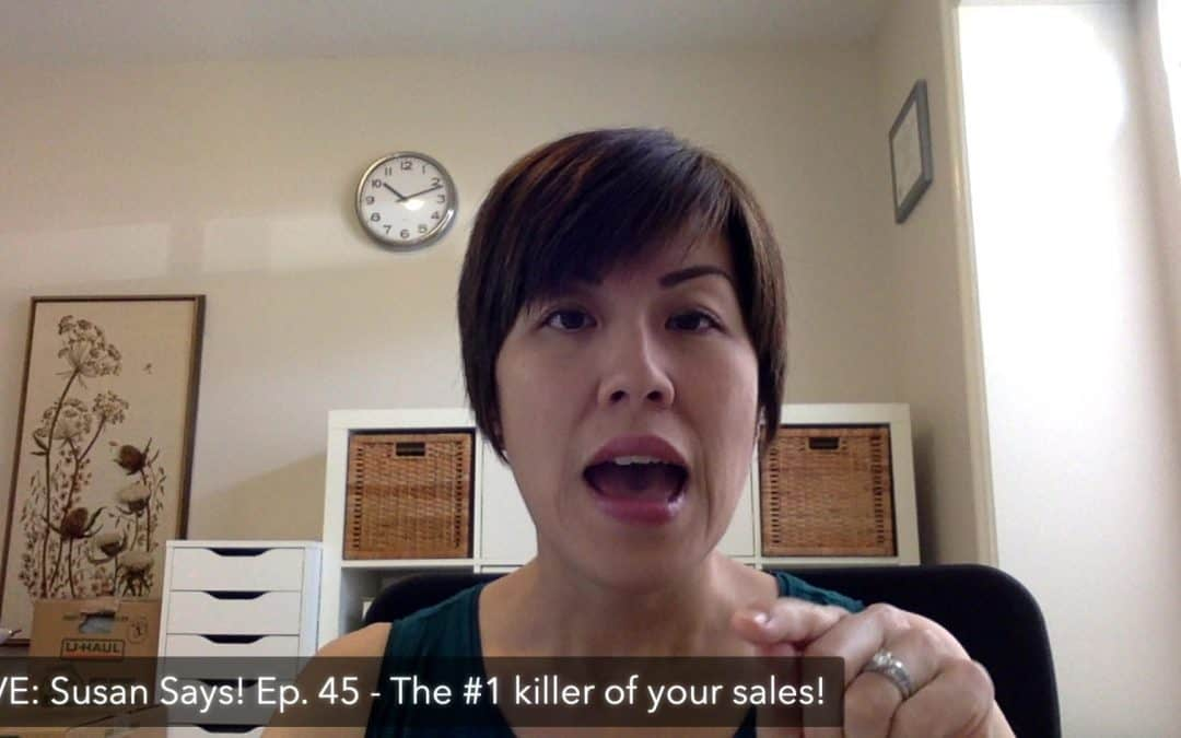 Live: Susan Says! Ep.45 – The #1 killer of your sales!