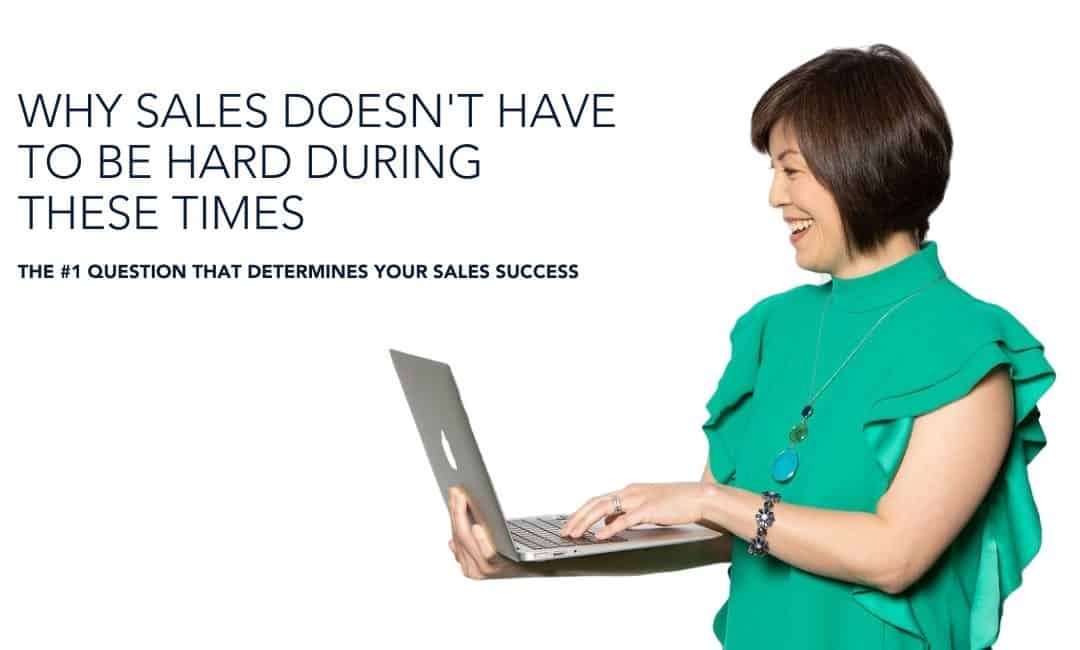 Why sales doesn't have to be hard during these times